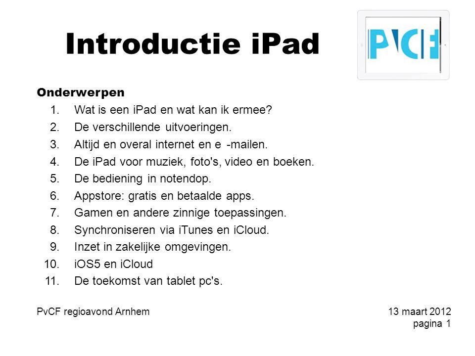 Introductie iPad Onderwerpen 1.Wat is een iPad en wat kan ik ermee.