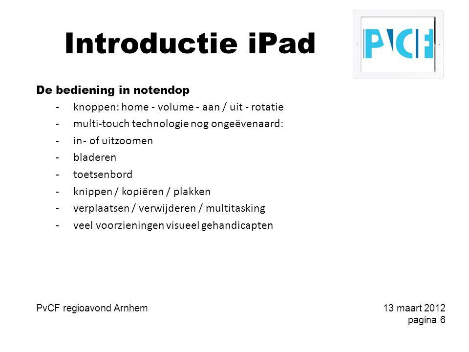 Introductie iPad Appstore: gratis en betaalde apps -gratis en betaalde apps / muziek / boeken / films -afrekenen met creditcard / Giftcard / niets -zoeken – rubrieken – topselectie etc.