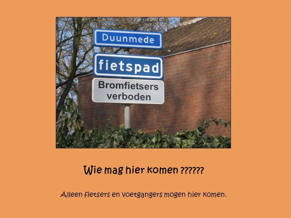 Wie mag hier komen ?????? Alleen fietsers en voetgangers mogen hier komen.