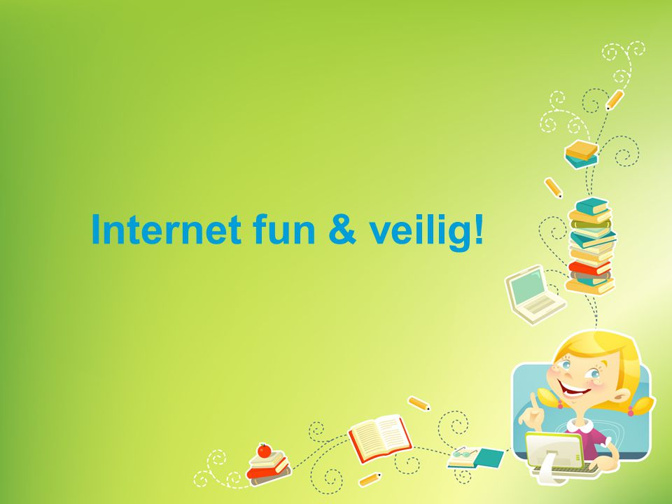 Internet fun & veilig!