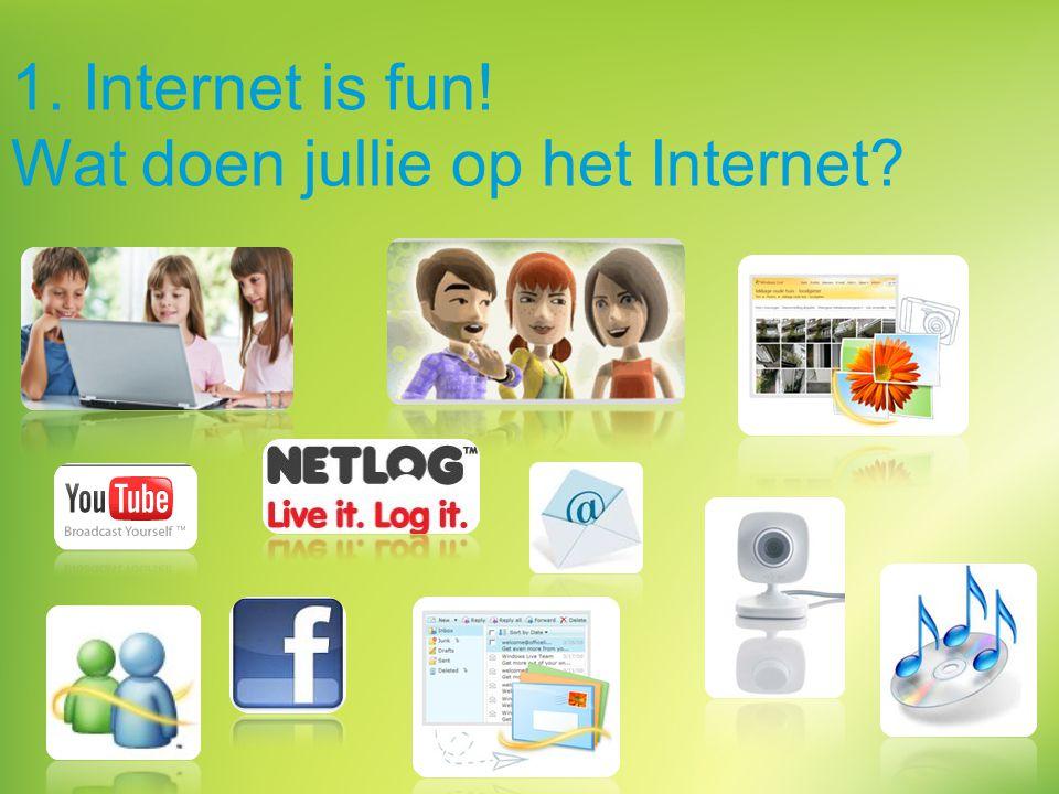 1. Internet is fun! Wat doen jullie op het Internet?