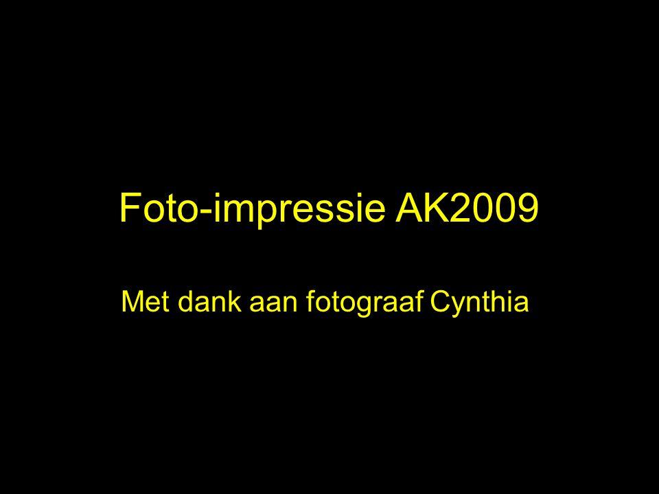 Foto-impressie AK2009 Met dank aan fotograaf Cynthia.
