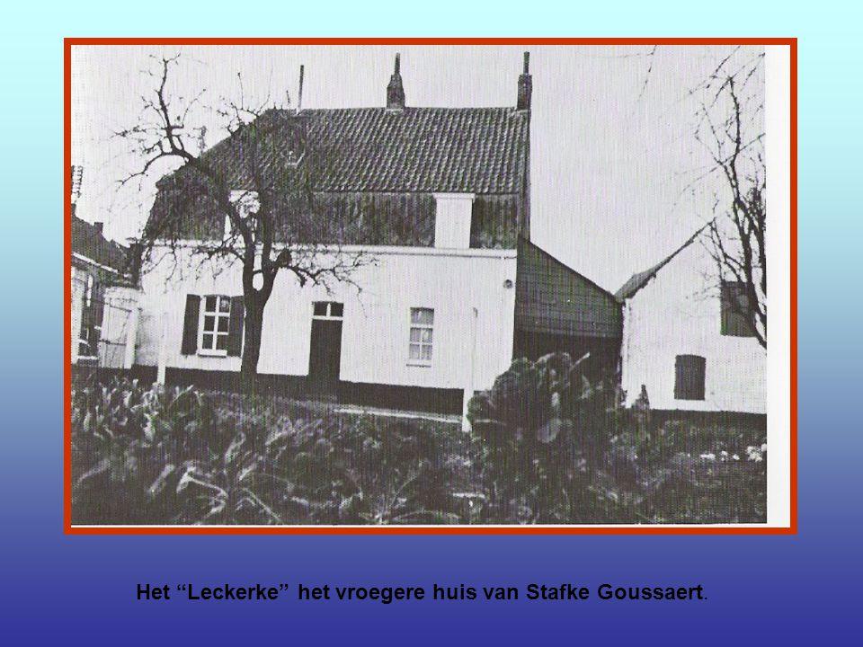 Het Leckerke het vroegere huis van Stafke Goussaert.