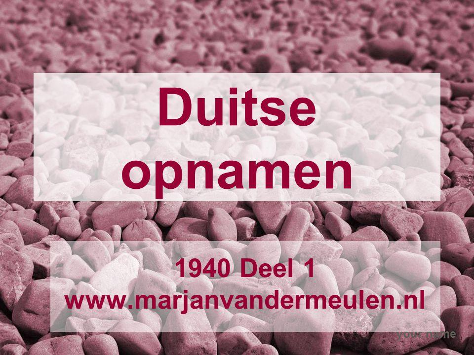 your name Duitse opnamen 1940 Deel 1 www.marjanvandermeulen.nl