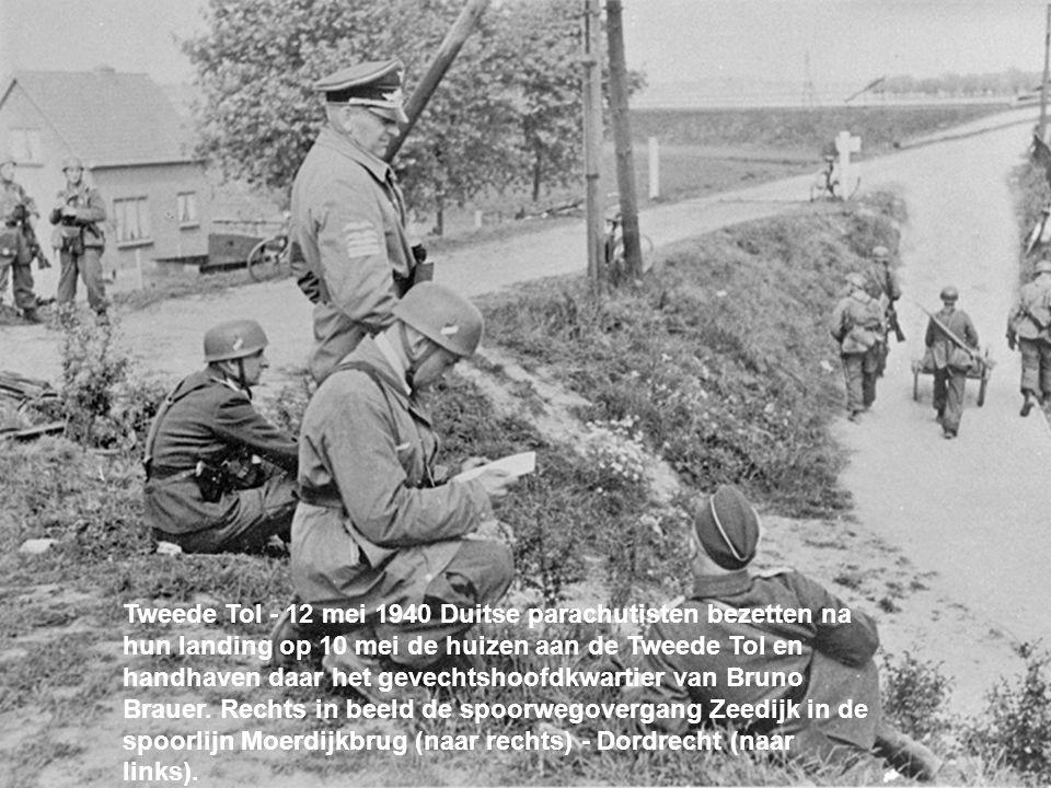 your name Tweede Tol - 12 mei 1940 Duitse parachutisten bezetten na hun landing op 10 mei de huizen aan de Tweede Tol en handhaven daar het gevechtshoofdkwartier van Bruno Brauer.