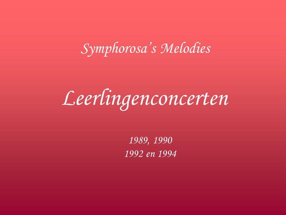 Symphorosa's Melodies Leerlingenconcerten 1989, 1990 1992 en 1994
