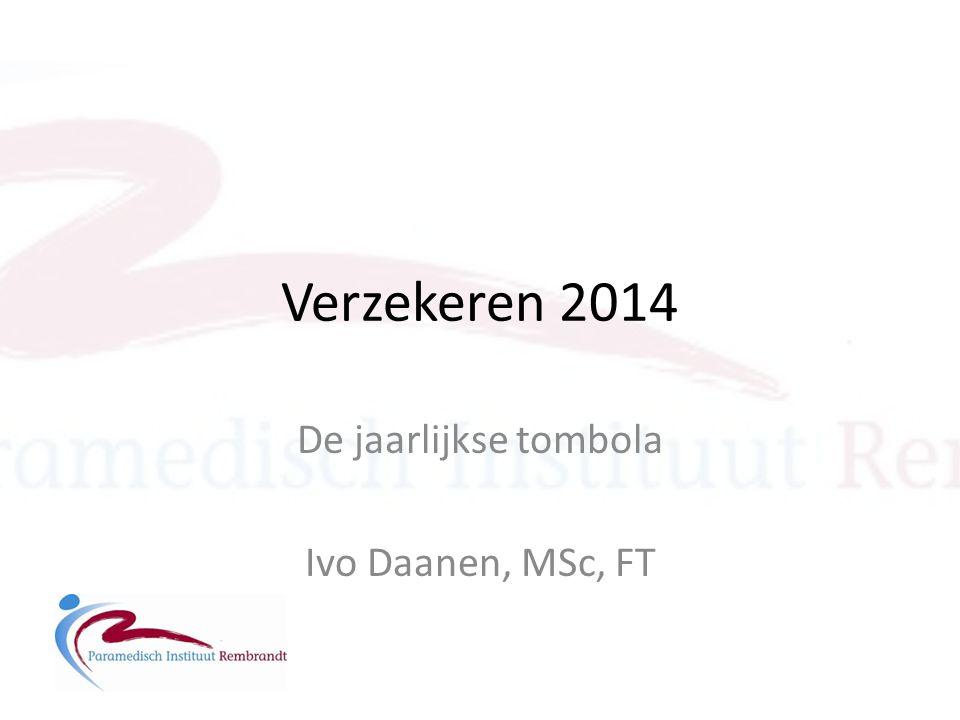 Verzekeren 2014 De jaarlijkse tombola Ivo Daanen, MSc, FT