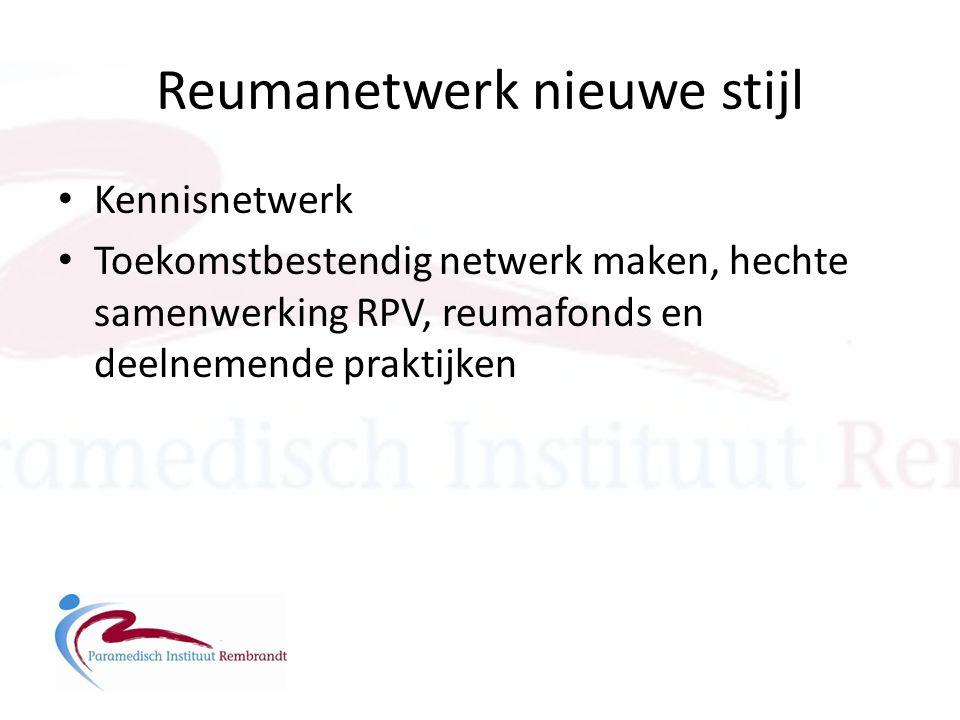 Reumanetwerk nieuwe stijl • Kennisnetwerk • Toekomstbestendig netwerk maken, hechte samenwerking RPV, reumafonds en deelnemende praktijken