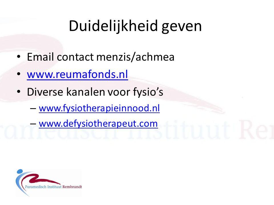 Duidelijkheid geven • Email contact menzis/achmea • www.reumafonds.nl www.reumafonds.nl • Diverse kanalen voor fysio's – www.fysiotherapieinnood.nl ww