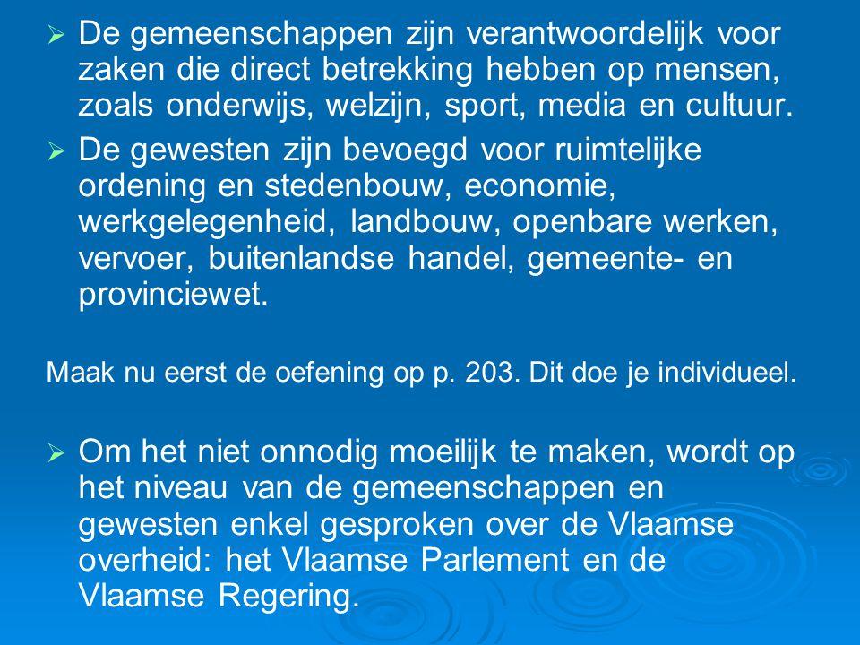  Dit is de Vlaamse regering anno 2009:  Uit hoeveel ministers bestaat onze regering.