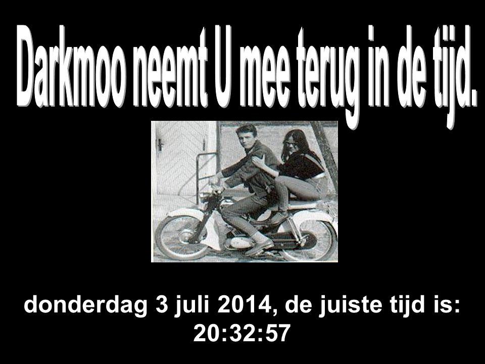 donderdag 3 juli 2014, de juiste tijd is: 20:34:42