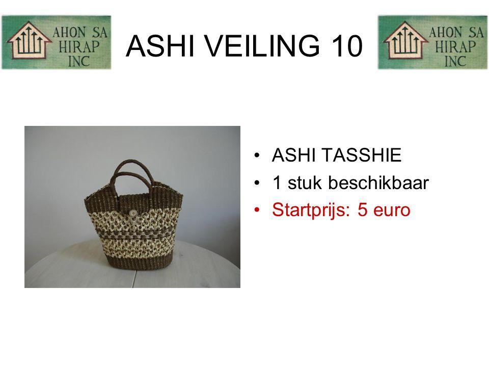 ASHI VEILING 10 •ASHI TASSHIE •1 stuk beschikbaar •Startprijs: 5 euro