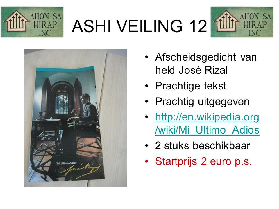 ASHI VEILING 12 •Afscheidsgedicht van held José Rizal •Prachtige tekst •Prachtig uitgegeven •http://en.wikipedia.org /wiki/Mi_Ultimo_Adioshttp://en.wikipedia.org /wiki/Mi_Ultimo_Adios •2 stuks beschikbaar •Startprijs 2 euro p.s.