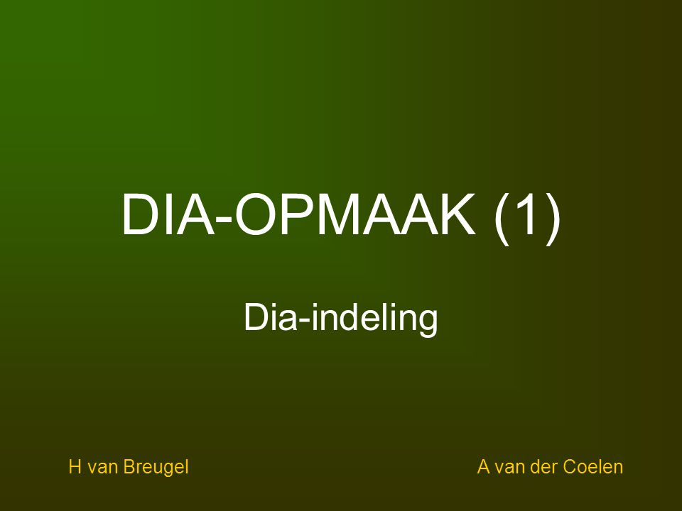DIA-OPMAAK (1) Dia-indeling H van BreugelA van der Coelen