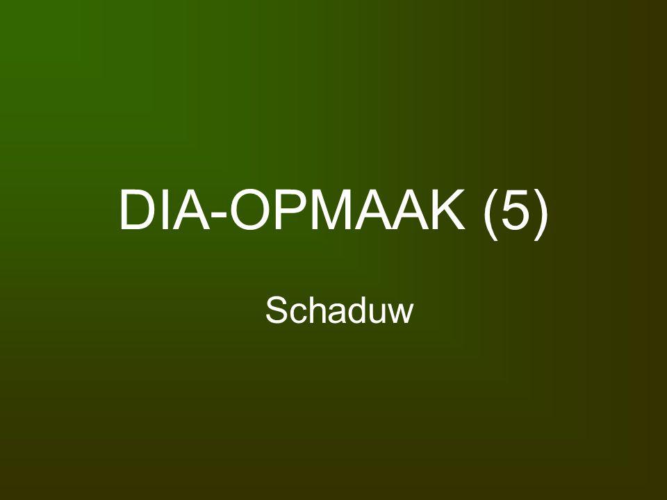DIA-OPMAAK (5) Schaduw