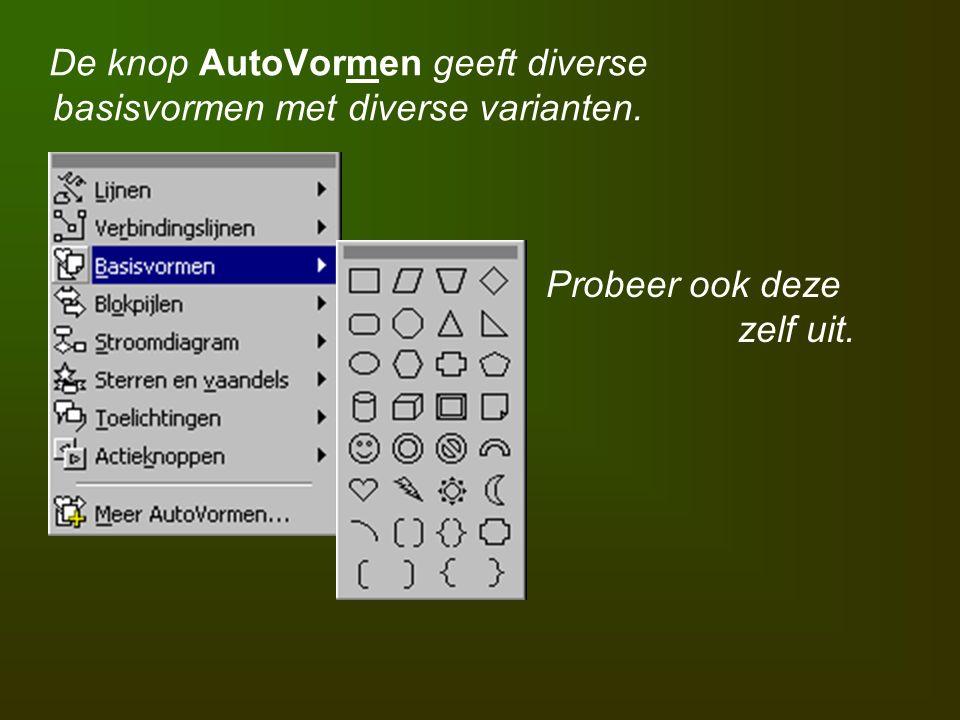 De knop AutoVormen geeft diverse basisvormen met diverse varianten. Probeer ook deze zelf uit.