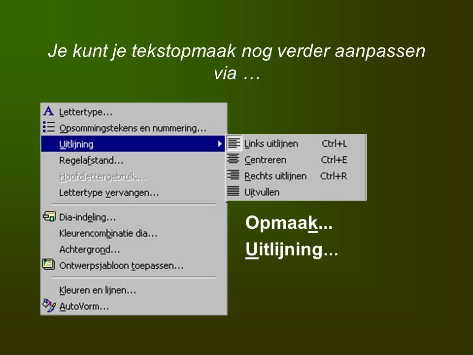 Via Snelmenu, AutoVorm opmaken…..of via Opmaak, Kleuren en lijnen…..