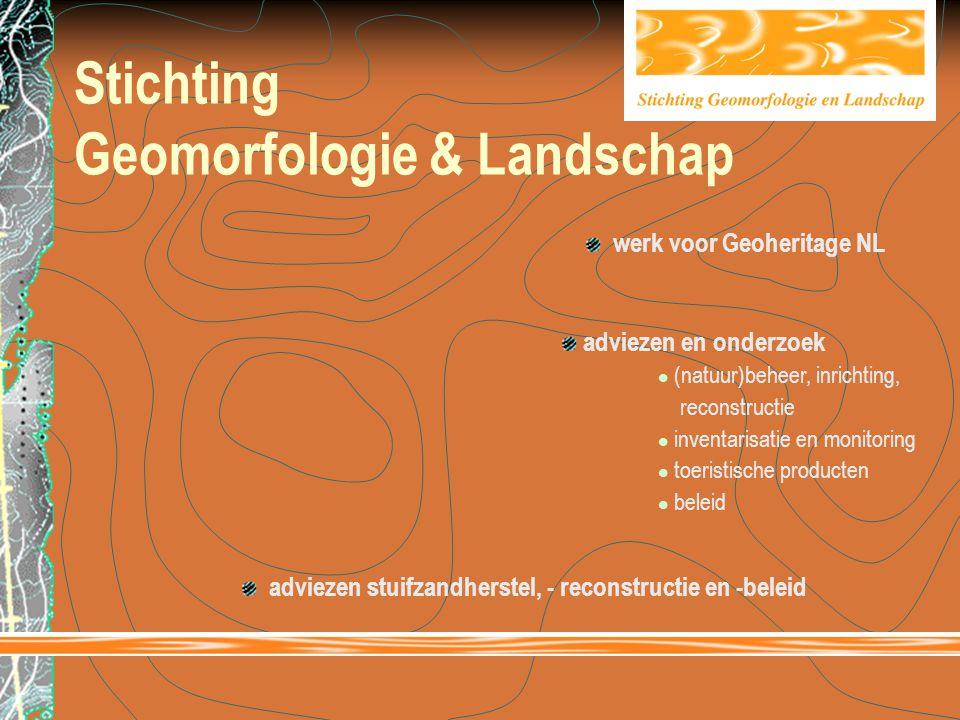 Stichting Geomorfologie & Landschap werk voor Geoheritage NL adviezen stuifzandherstel, - reconstructie en -beleid adviezen en onderzoek  (natuur)beh