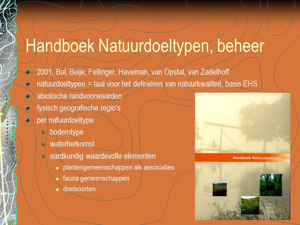 Handboek Natuurdoeltypen, beheer 2001, Bal, Beije, Fellinger, Haveman, van Opstal, van Zadelhoff natuurdoeltypen = taal voor het definiëren van natuur