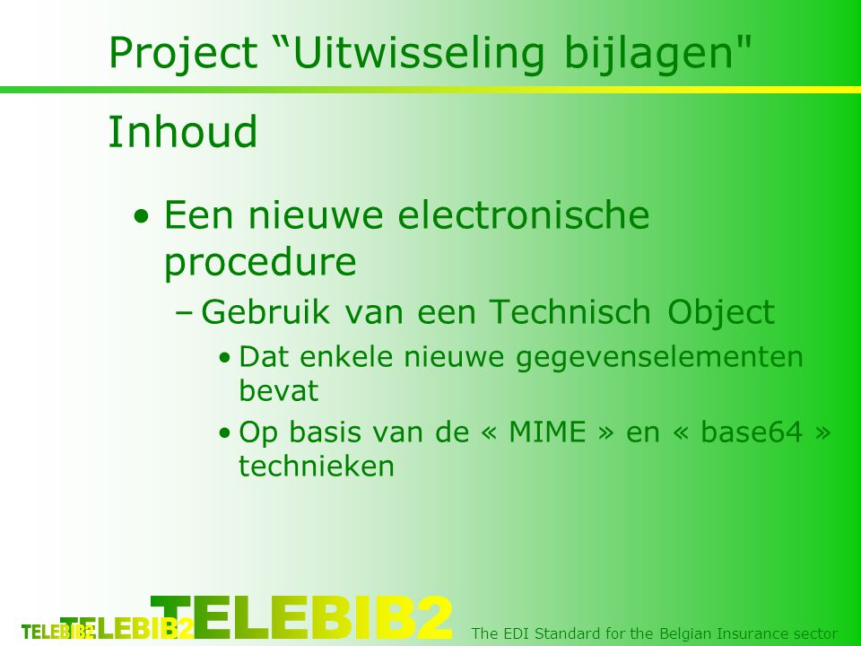 "The EDI Standard for the Belgian Insurance sector Project ""Uitwisseling bijlagen"