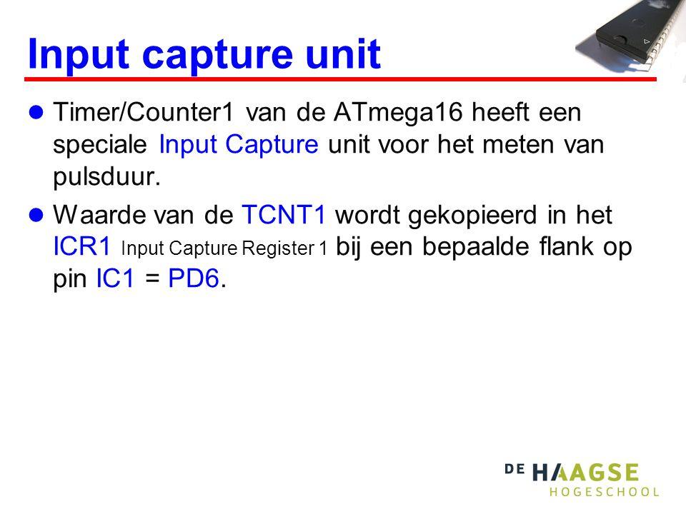 0x15C7 0x15C60x15C7 0x15C8 0x0000 IC1 PD6 =1 10 =0 Input capture count-ingang 015 TCNT1 ICF1 TICIE0 TIMER1_CAPT_vect interrupt 015 capture Input control ICR1 ICNC ICES 1
