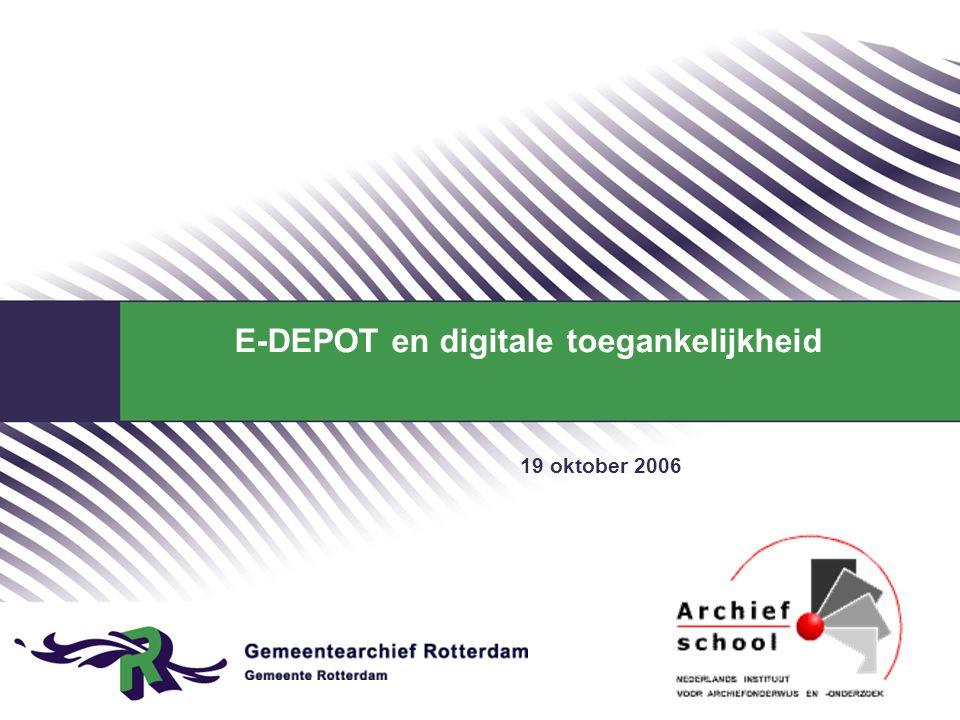 E-DEPOT en digitale toegankelijkheid 19 oktober 2006