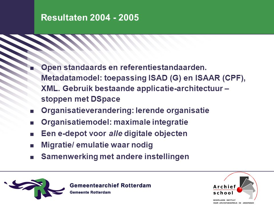 Resultaten 2004 - 2005. Open standaards en referentiestandaarden.