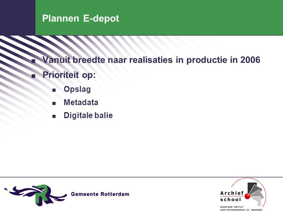Plannen E-depot. Vanuit breedte naar realisaties in productie in 2006.