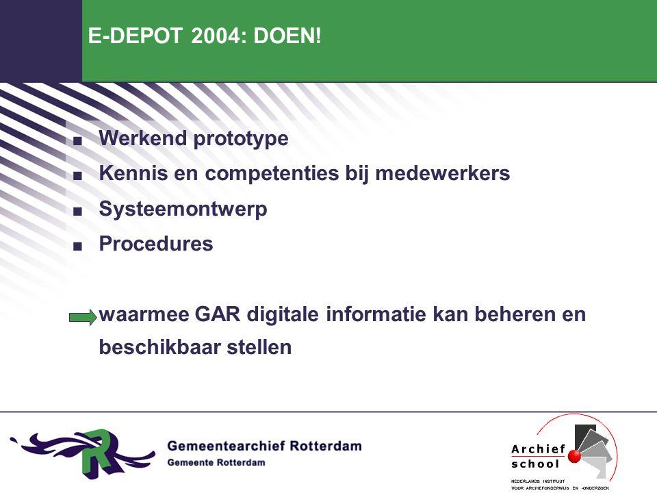 E-DEPOT 2004: DOEN!. Werkend prototype. Kennis en competenties bij medewerkers.