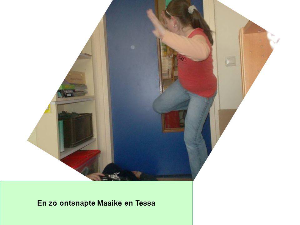 En zo ontsnapte Maaike en Tessa