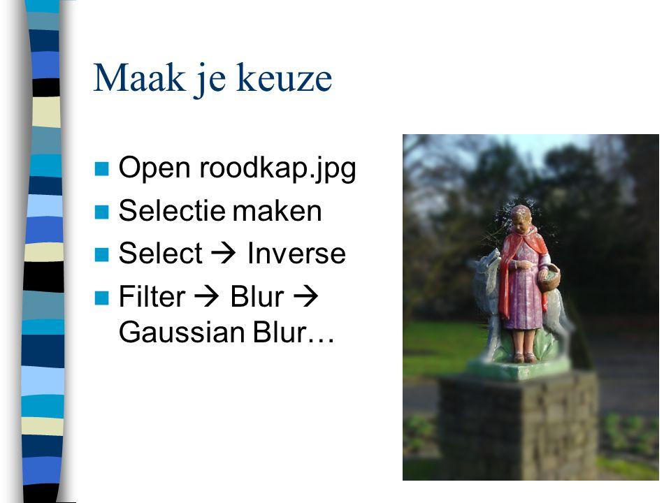  Open roodkap.jpg  Selectie maken  Select  Inverse  Filter  Blur  Gaussian Blur…