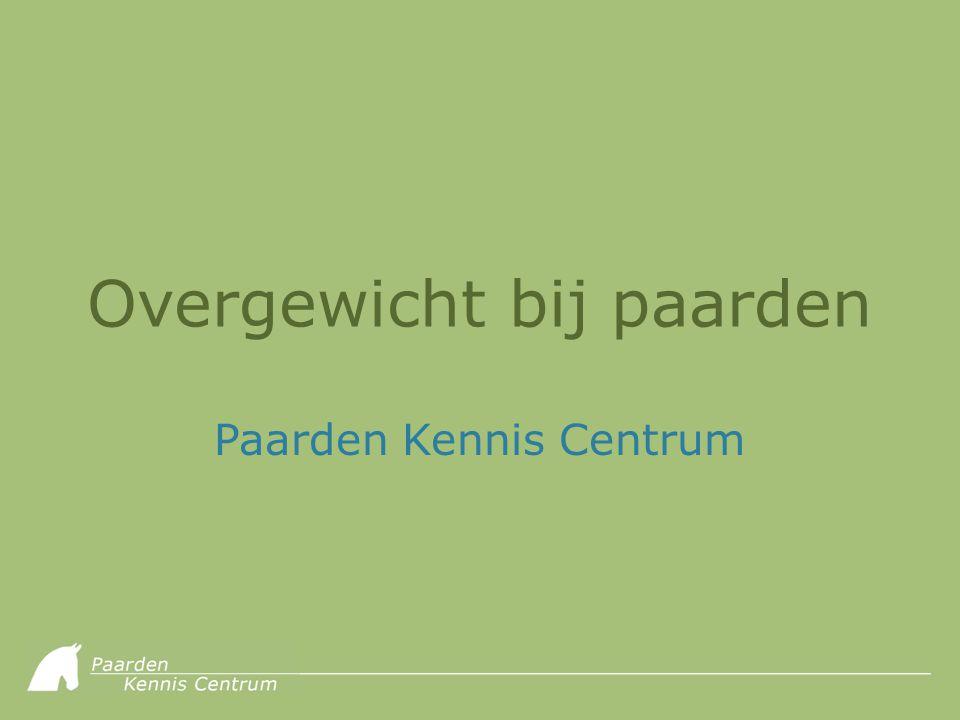© 2010 – Paarden Kennis Centrum Inhoud • Een presentatie over overgewicht bij paarden – Risico's van overgewicht • Overgewicht in Nederland – Onderzoek onder recreatiepaarden • Hoe herken je overgewicht.