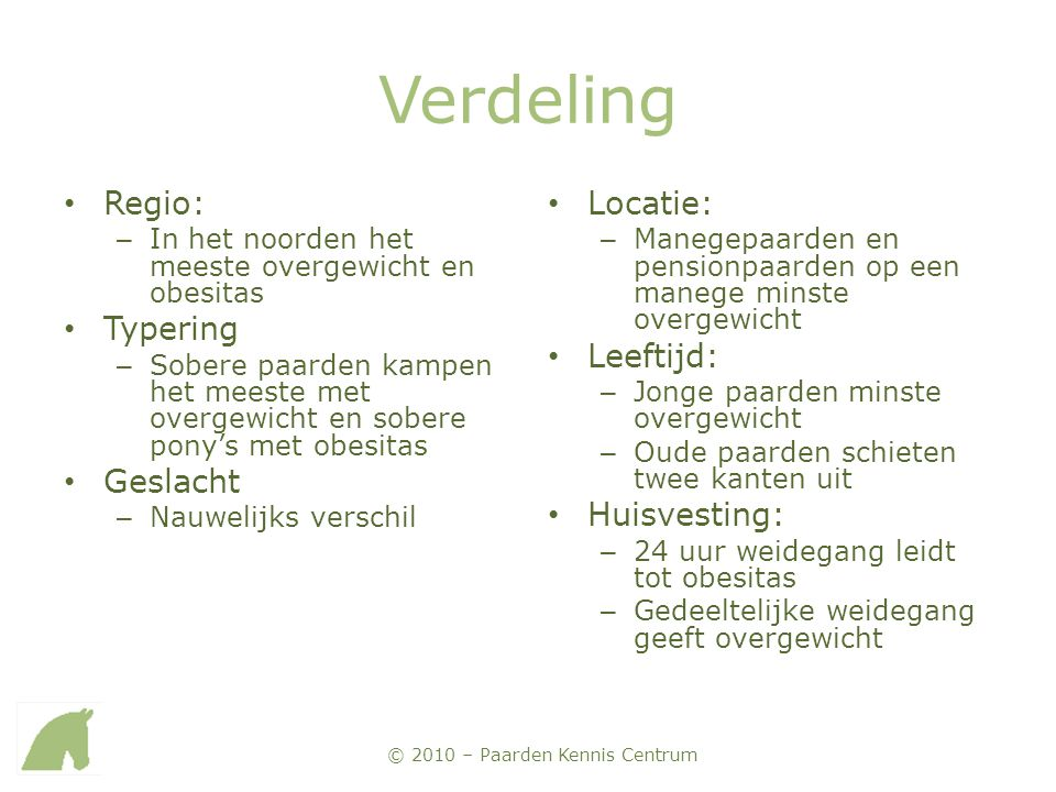 © 2010 – Paarden Kennis Centrum Tot slot • Vragen.