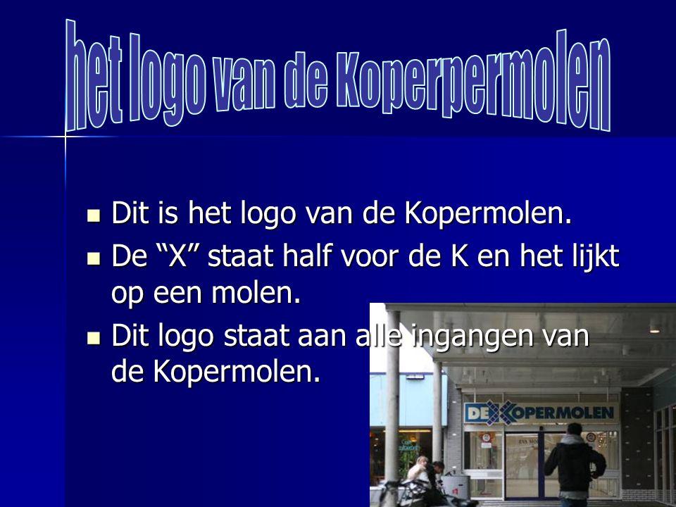  Dit is het logo van de Kopermolen. De X staat half voor de K en het lijkt op een molen.