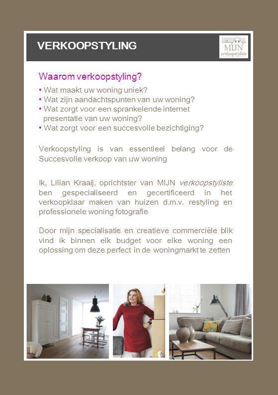 • Wat maakt uw woning uniek. • Wat zijn aandachtspunten van uw woning.