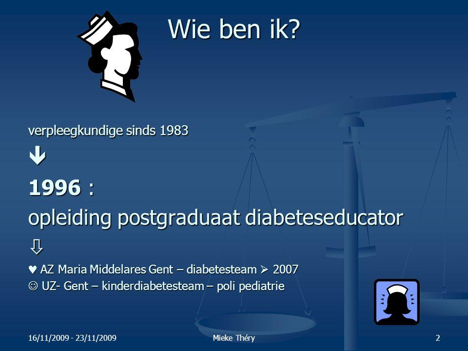16/11/2009 - 23/11/2009Mieke Théry3 Diabeteszorg : 3 kanttekeningen voor de praktijk.