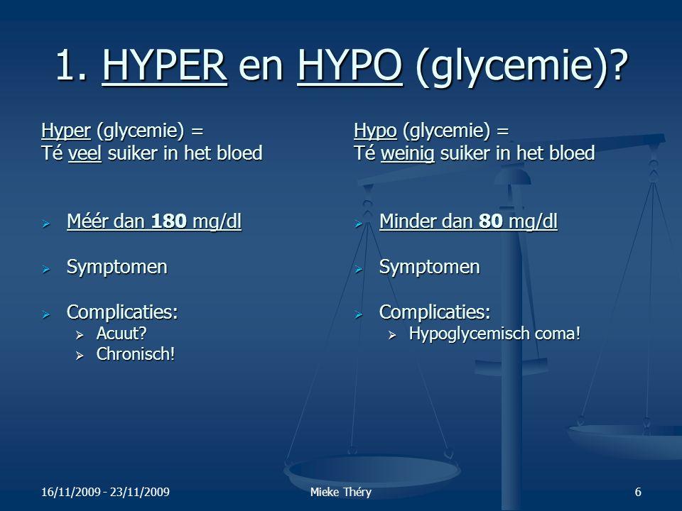 16/11/2009 - 23/11/2009Mieke Théry7 1.1.HYPER >180 mg/dl Meest voorkomende symptomen 1.