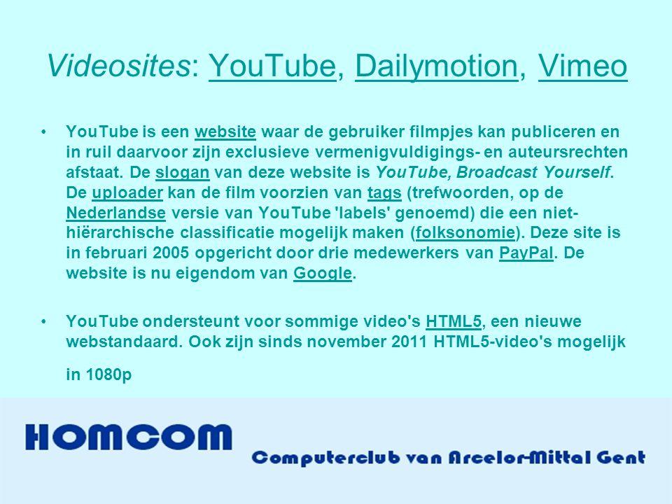 Videosites: YouTube, Dailymotion, VimeoYouTubeDailymotionVimeo •YouTube is een website waar de gebruiker filmpjes kan publiceren en in ruil daarvoor zijn exclusieve vermenigvuldigings- en auteursrechten afstaat.