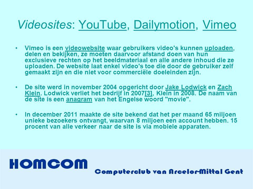 Videosites: YouTube, Dailymotion, VimeoYouTubeDailymotionVimeo •Vimeo is een videowebsite waar gebruikers video s kunnen uploaden, delen en bekijken, ze moeten daarvoor afstand doen van hun exclusieve rechten op het beeldmateriaal en alle andere inhoud die ze uploaden.