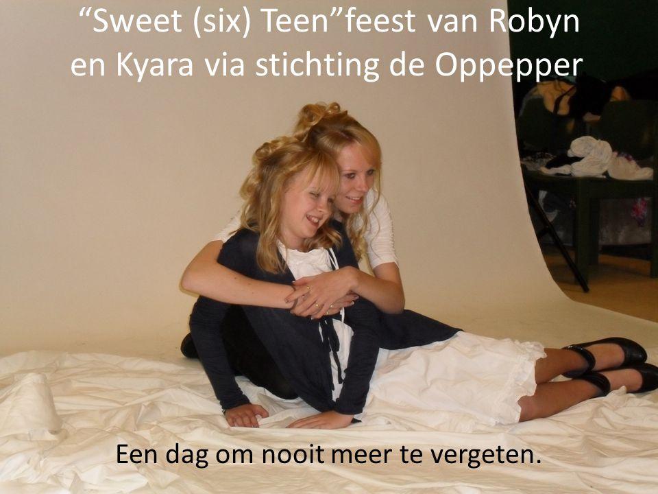 Sweet (six) Teen feest van Robyn en Kyara via stichting de Oppepper.