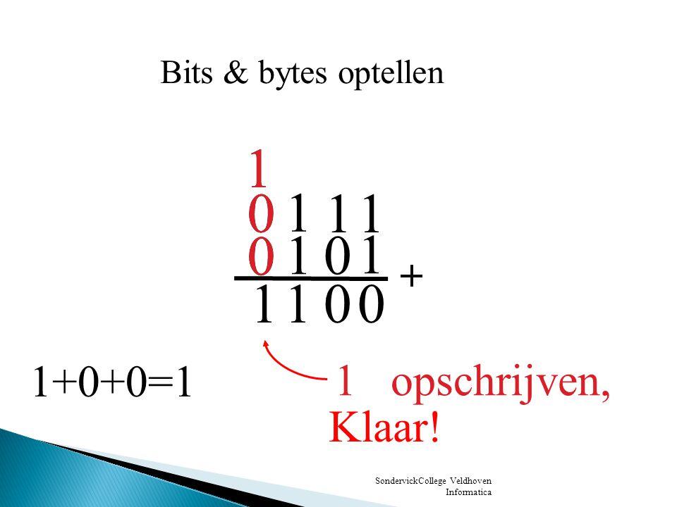SondervickCollege Veldhoven Informatica Ingang1=0Ingang2=0 Uitgang=0 voeding Bits & bytes : de en-schakeling
