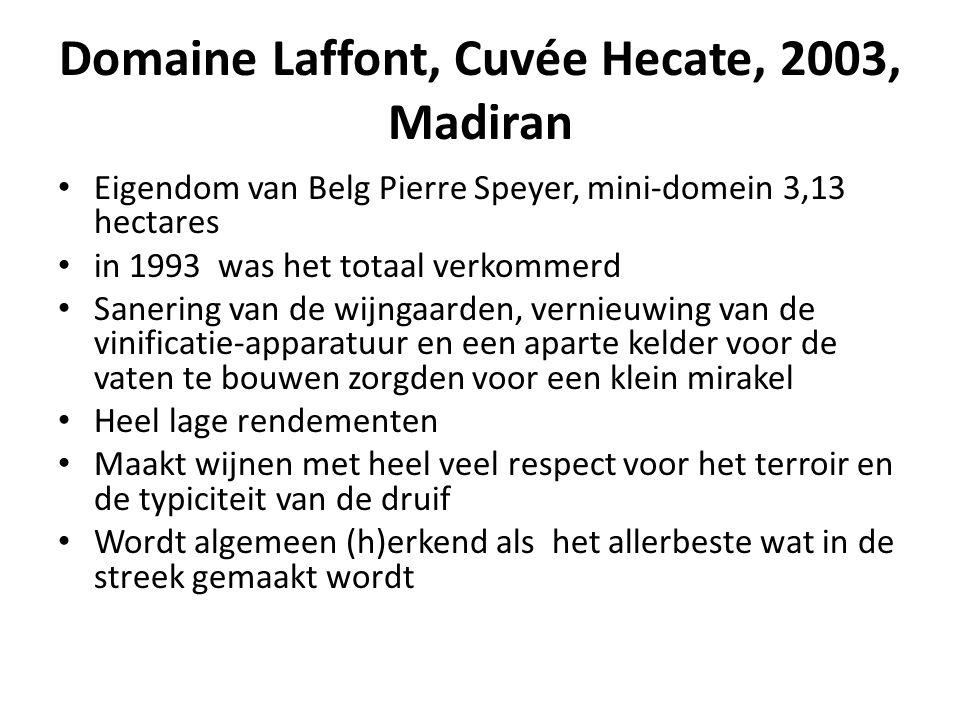 Domaine Laffont, Cuvée Hecate, 2003, Madiran • Eigendom van Belg Pierre Speyer, mini-domein 3,13 hectares • in 1993 was het totaal verkommerd • Saneri