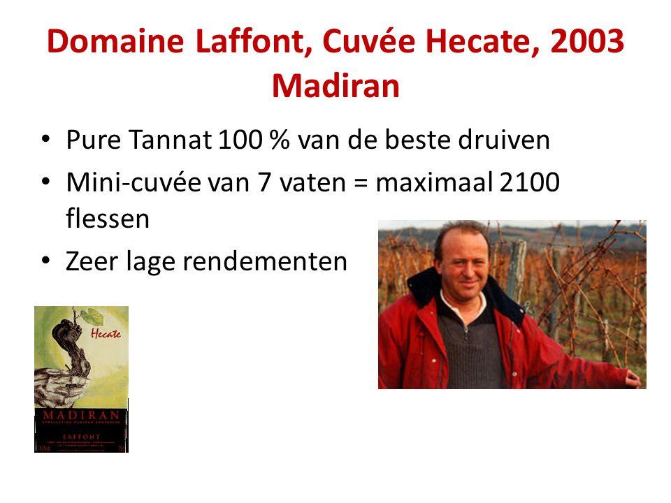 Domaine Laffont, Cuvée Hecate, 2003 Madiran • Pure Tannat 100 % van de beste druiven • Mini-cuvée van 7 vaten = maximaal 2100 flessen • Zeer lage rend