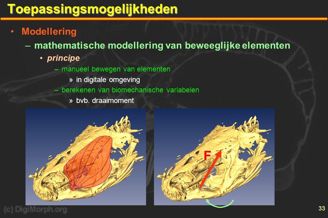 33Toepassingsmogelijkheden •Modellering –mathematische modellering van beweeglijke elementen •principe –manueel bewegen van elementen »in digitale omgeving –berekenen van biomechanische variabelen »bvb.