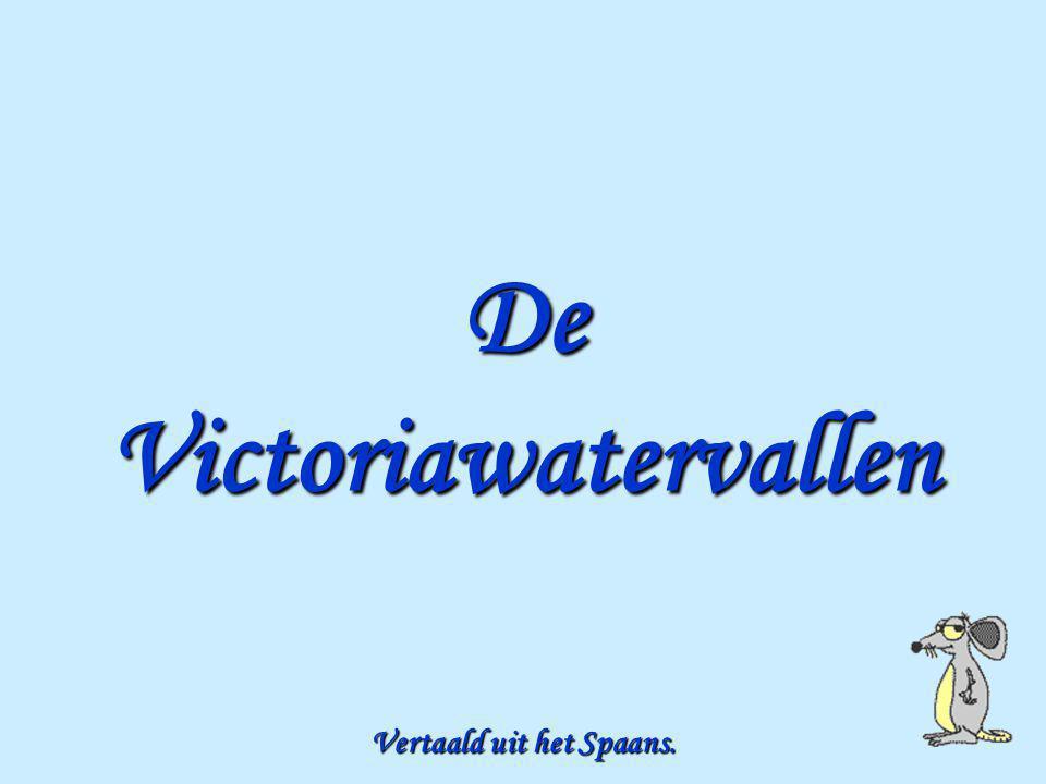 DeVictoriawatervallen Vertaald uit het Spaans.