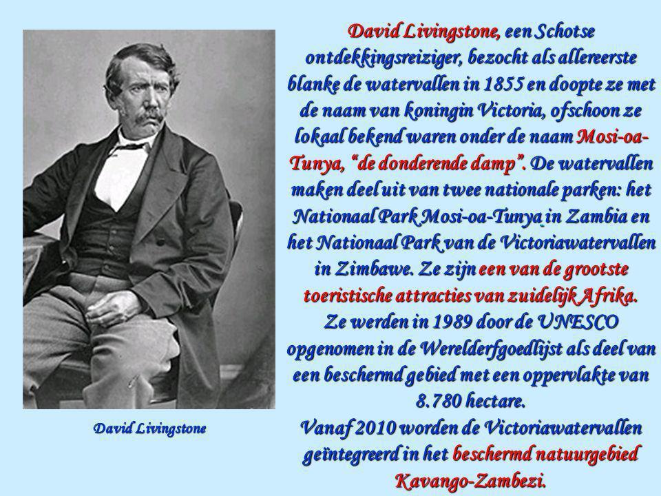 David Livingstone, een Schotse ontdekkingsreiziger, bezocht als allereerste blanke de watervallen in 1855 en doopte ze met de naam van koningin Victoria, ofschoon ze lokaal bekend waren onder de naam Mosi-oa- Tunya, de donderende damp .