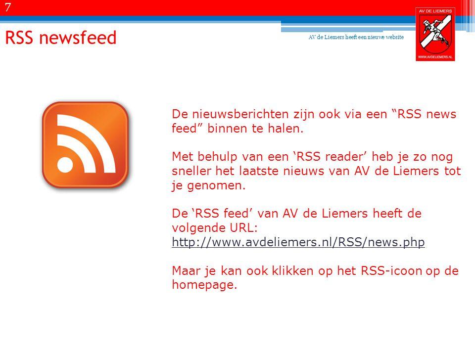 RSS newsfeed De nieuwsberichten zijn ook via een RSS news feed binnen te halen.