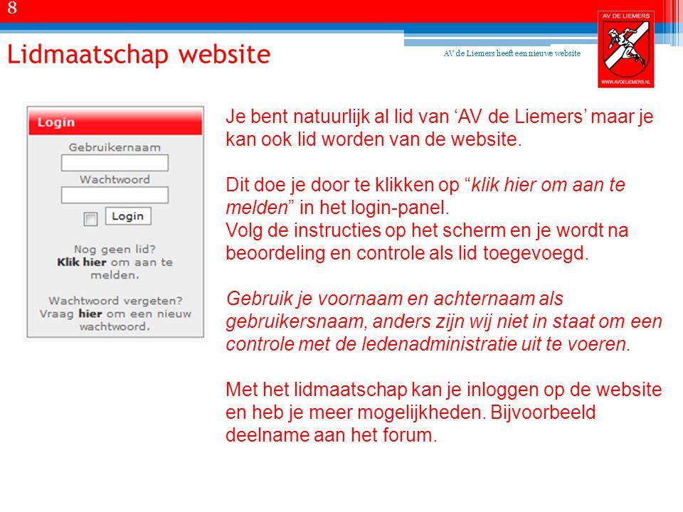Lidmaatschap website Je bent natuurlijk al lid van 'AV de Liemers' maar je kan ook lid worden van de website.