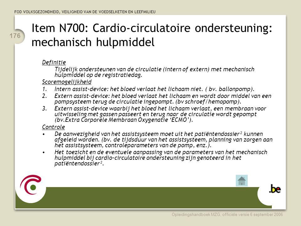 FOD VOLKSGEZONDHEID, VEILIGHEID VAN DE VOEDSELKETEN EN LEEFMILIEU Opleidingshandboek MZG, officiële versie 6 september 2006 176 Item N700: Cardio-circ