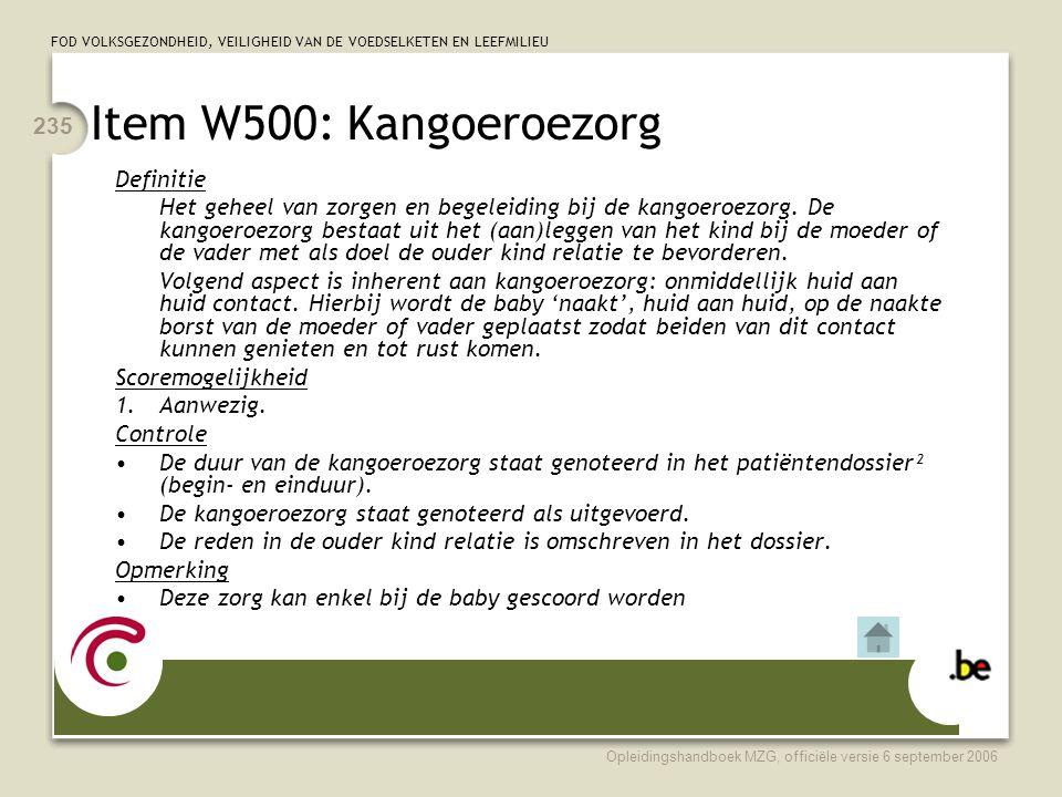 FOD VOLKSGEZONDHEID, VEILIGHEID VAN DE VOEDSELKETEN EN LEEFMILIEU Opleidingshandboek MZG, officiële versie 6 september 2006 235 Item W500: Kangoeroezo